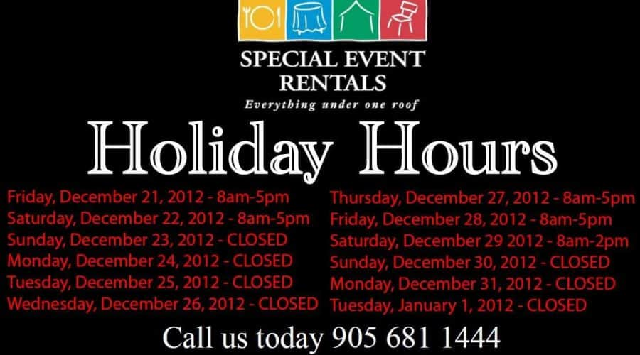 Special Event Rentals Holiday Hours 2012